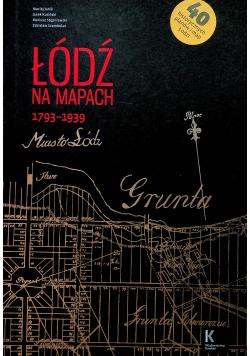 Łódź na mapach 1793 1939
