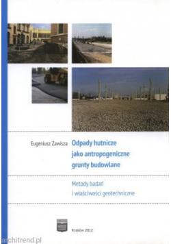 Odpady hutnicze jako antropogeniczne grunty budowlane