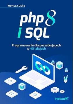 PHP 8 i SQL. Programowanie dla początkujących...