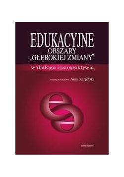 Edukacyjne obszary głębokiej zmiany  w dialogu i perspektywie