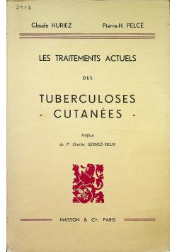 Les traitements actuels des Tuberculoses cutanees