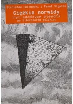 Ciężkie norwidy czyli subiektywny przewodnik po literaturze polskiej