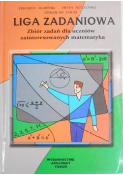 Liga zadaniowa. Zbiór zadań  dla uczniów zainteresowanych matematyką