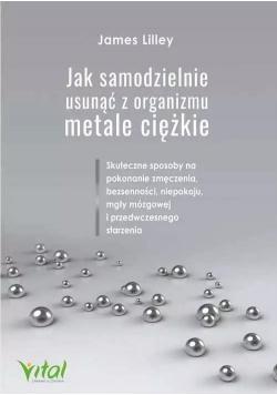 Jak samodzielnie usunąć z organizmu metale ciężkie