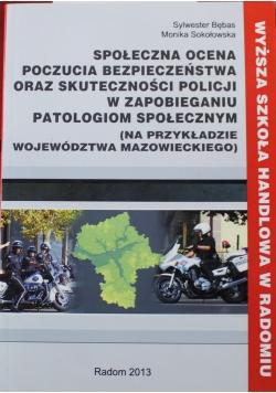 Społeczna ocena poczucia bezpieczeństwa oraz skuteczności policji w zapobieganiu patologiom społecznym