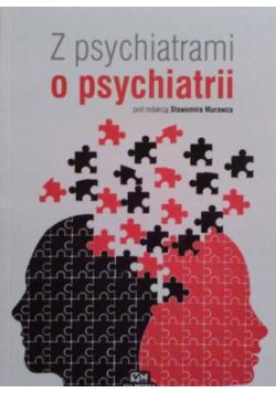 Z psychiatrami o psychiatrii