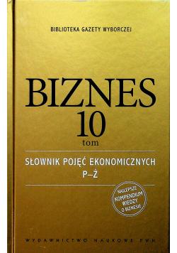 Biznes tom 10 Słownik pojęć ekonomicznych P-Ż