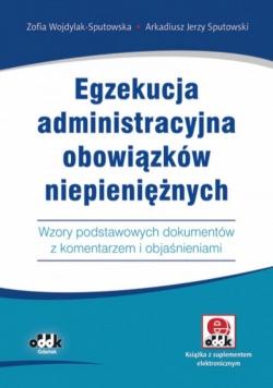 Egzekucja administracyjna obowiązków niepieniężnych. Wzory podstawowych dokumentów z komentarzem