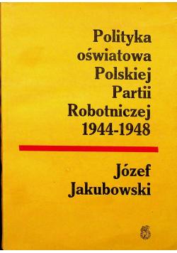Polityka oświatowa Polskiej Partii Robotniczej 1944 - 1948