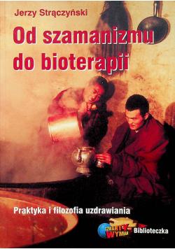 Od szamanizmu do bioterapii