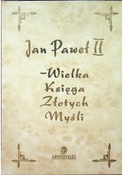 Jan Paweł II  Wielka księga złotych mysli