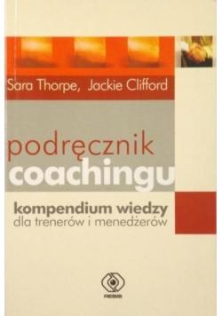 Podręcznik coachingu. Kompendium wiedzy dla trenerów i menedżerów