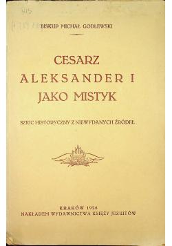 Cesarz Aleksander I jako mistyk 1926 r.