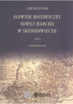 Słownik historyczny Nowej Marchii w średniowieczu Tom 1 plus autograf Rymar