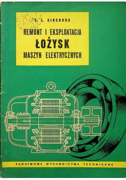 Remont i eksploatacja łożysk maszyn elektrycznych