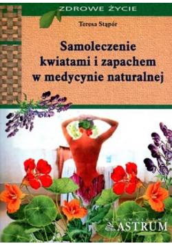 Samoleczenie kwiatami i zapachem medycyny naturalnej