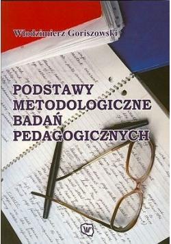 Podstawy metodologiczne badań pedagogicznych