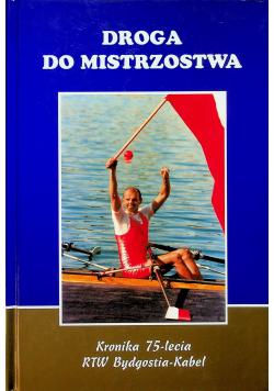 Droga do mistrzostwa Kronika 75-lecia RTW Bydgostia Kabel