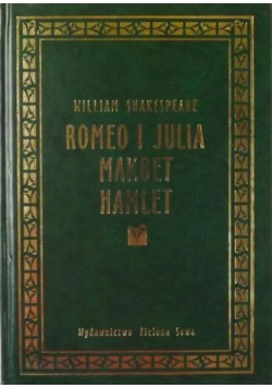 Romeo i Julia Makbet Hamlet