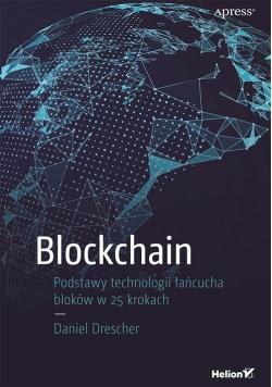 Blockchain Podstawy technologii łańcucha bloków w 25 krokach