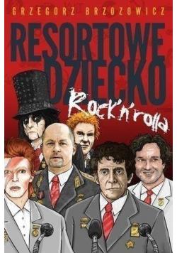 Resortowe dziecko Rock n Rolla