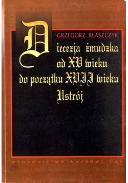 Diecezja żmudzka od XV wieku do początku XVII wieku ustrój