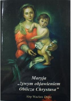 Maryja żywym objawieniem Oblicza Chrystusa