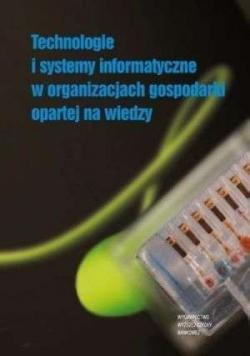Technologie i systemy informatyczne w organizacjach gospodarki opartej na wiedzy