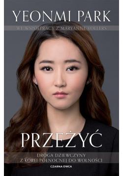 Przeżyć. Droga dziewczyny z Korei Północnej do..