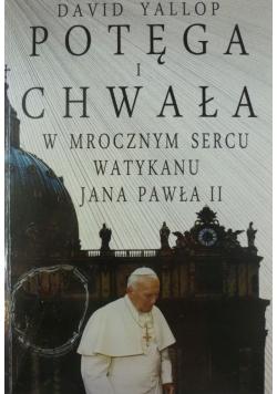 Potęga i chwała W mrocznym sercu Watykanu Jana Pawła II