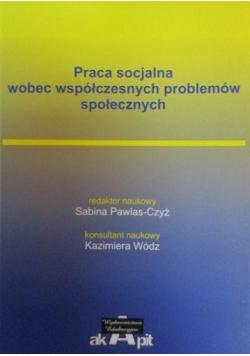Praca socjalna wobec współczesnych problemów społecznych