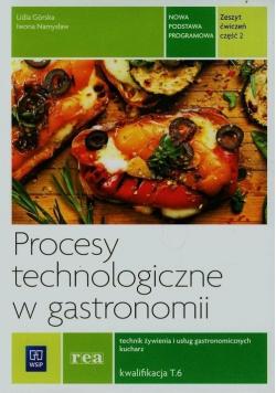 Procesy technologiczne w gastronomii Zeszyt ćwiczeń Część 2