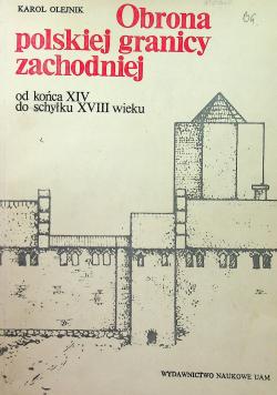 Obrona polskiej granicy zachodniej od końca XIV do schyłku XVIII wieku