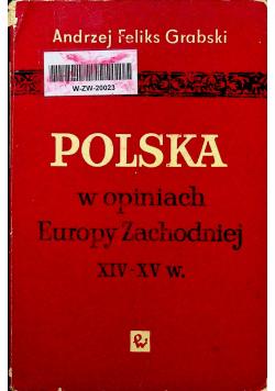 Polska w opiniach Europy Zachodniej XIV - XV w