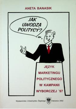 Jak uwodzą politycy