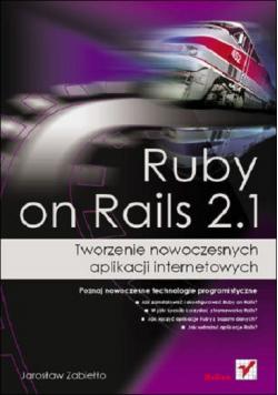 Ruby on Rails 2 1 Tworzenie nowoczesnych aplikacji internetowych