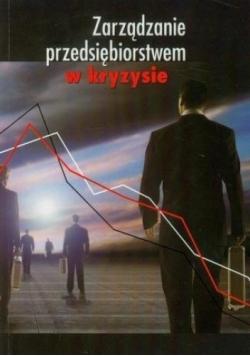 Zarządzanie przedsiębiorstwem w kryzysie