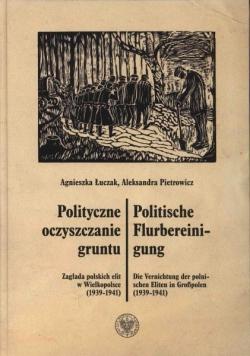 Polityczne oczyszczanie gruntu Zagałada polskich elit w Wielkopolsce 1939 1941