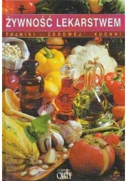 Żywność lekarstwem Tajniki zdrowej kuchni