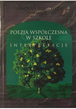 Poezja współczesna w szkole Interpretacja