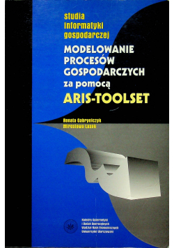Modelowanie procesów gospodarczych za pomocą aris toolset