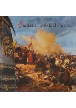 Śladami polskich bitew Ocalić od zapomnienia