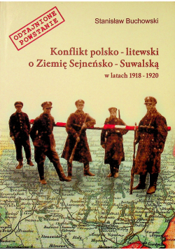 Konflikt polsko litewski o Ziemię Sejneńsko Suwalską w latach 1918 1920