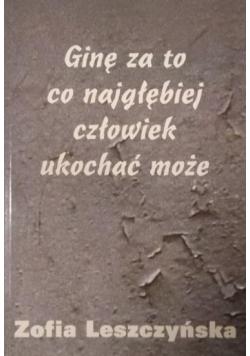 Ginę za to co najgłębiej człowiek ukochać może autograf Leszczyńskiej