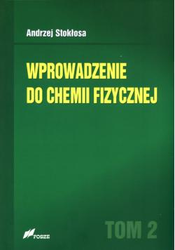 Wprowadzenie do chemii fizycznej Tom 2