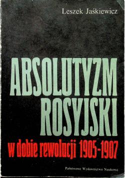 Absolutyzm Rosyjski w dobie rewolucji 1905 1907