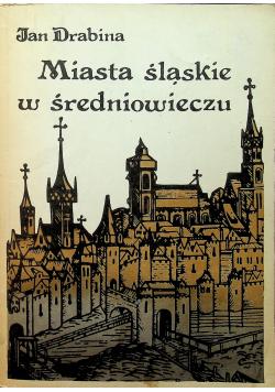 Miasta śląskie w średniowieczu