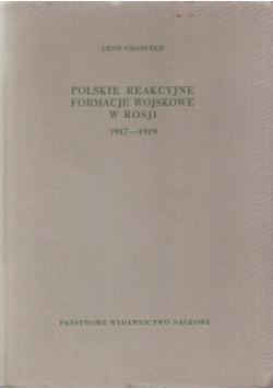 Polskie reakcyjne formacje wojskowe w Rosji 1917-1919