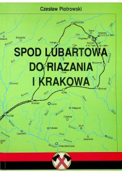 Spod Lubartowa do Riazania i Krakowa autograf Piotrowski