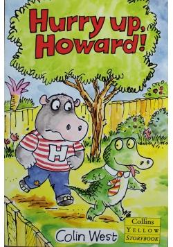 Hurry up Howard